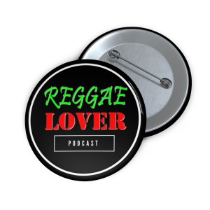 Reggae Lover Podcast Pin Buttons