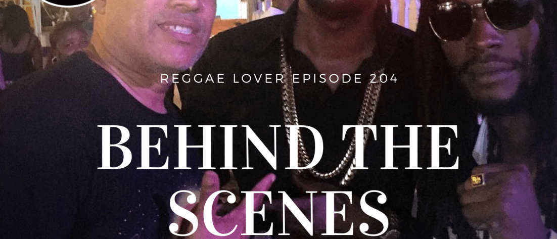 Behind the Scenes, Reggae Lover podcast episode artwork.