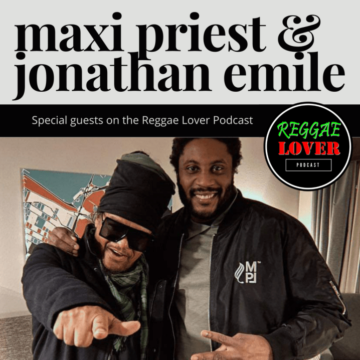 Maxi Priest and Jonathan Emile reggae lover podcast cover.