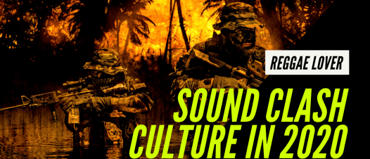 Sound Clash Culture in 2020