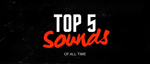 top 5 sounds of all time
