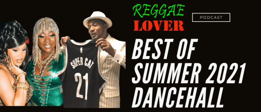 best of new summer and fall 2021 dancehall reggae