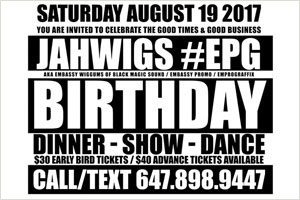 The Blessings – Birthday Dinner & Dance-Saturday August 19th-Celebrating the Birthdays of JahWigs, Mr. Illmatic & all Leos & Virgos