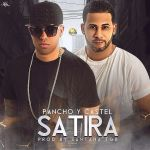 Pancho y Castel – Satira (Prod. by Santana The Golden Boy)