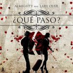 Almighty Ft. Lary Over – Qué Pasó