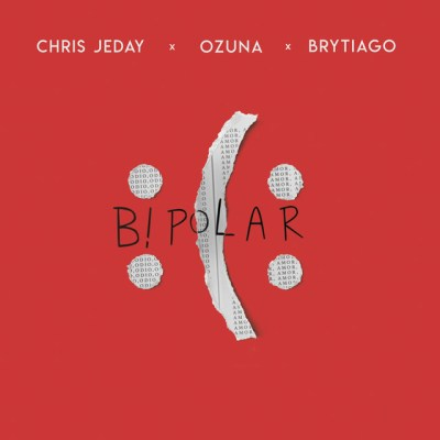 Chris Jeday, Ozuna & Brytiago - Bipolar