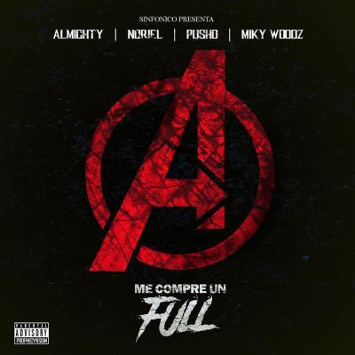 Almighty, Noriel, Pusho & Miky Woodz - Me Compré Un Full (Avengers Version)