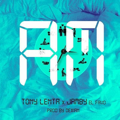 Tony Lenta Ft. Jamby El Favo – AM
