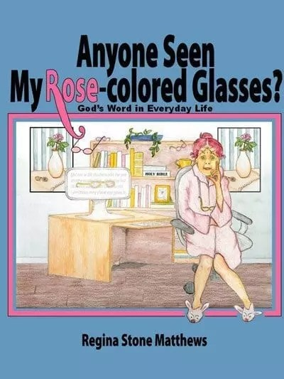 Anyone Seen My Rose-colored Glasses?