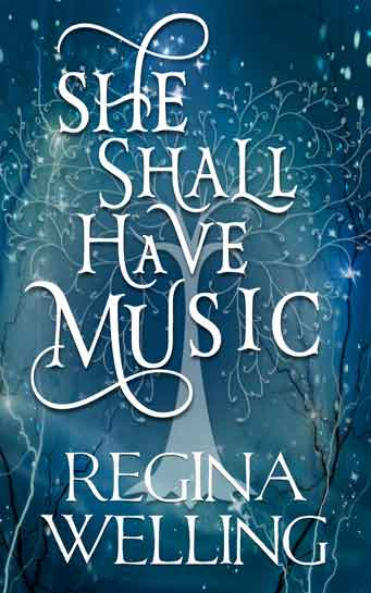 Book Cover for She Shall Have Music by ReGina Welling