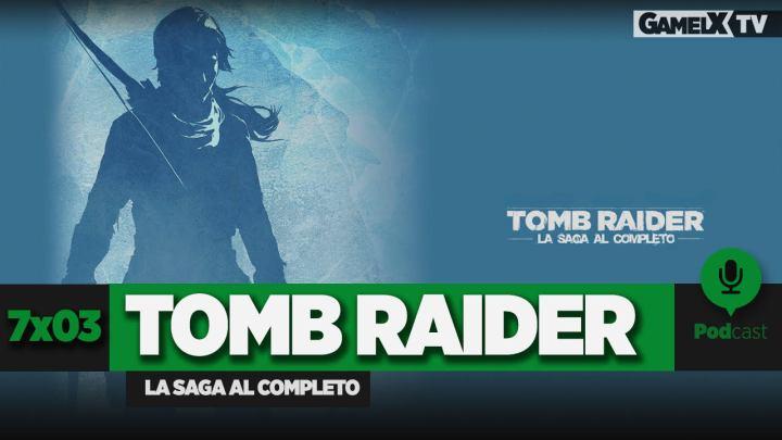 Podcast GameLX | 7×03 – Especial Tomb Raider