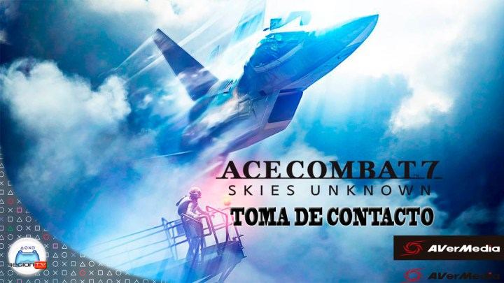 RegiónTV | Toma de contacto: Ace Combat 7: Skies Unknown