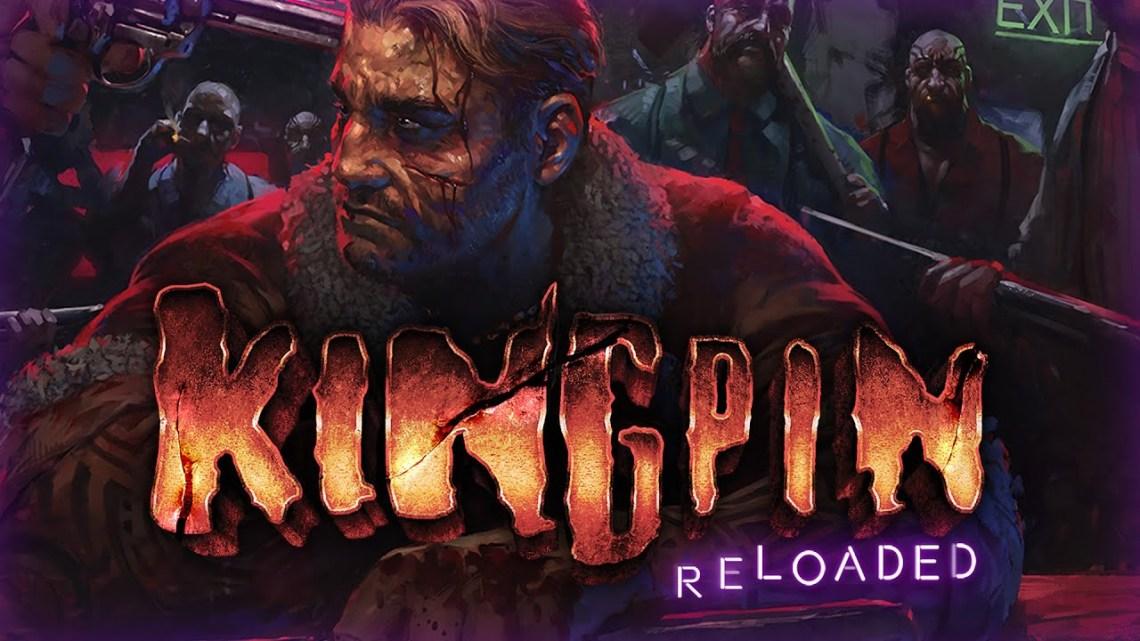 La remasterización de Kingpin: Life of Crime se llamará Kingpin: Reloaded