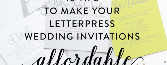 Affordable Letterpress Wedding Invitations 10 Ways To Make Your Letterpress Wedding Invitations Affordable