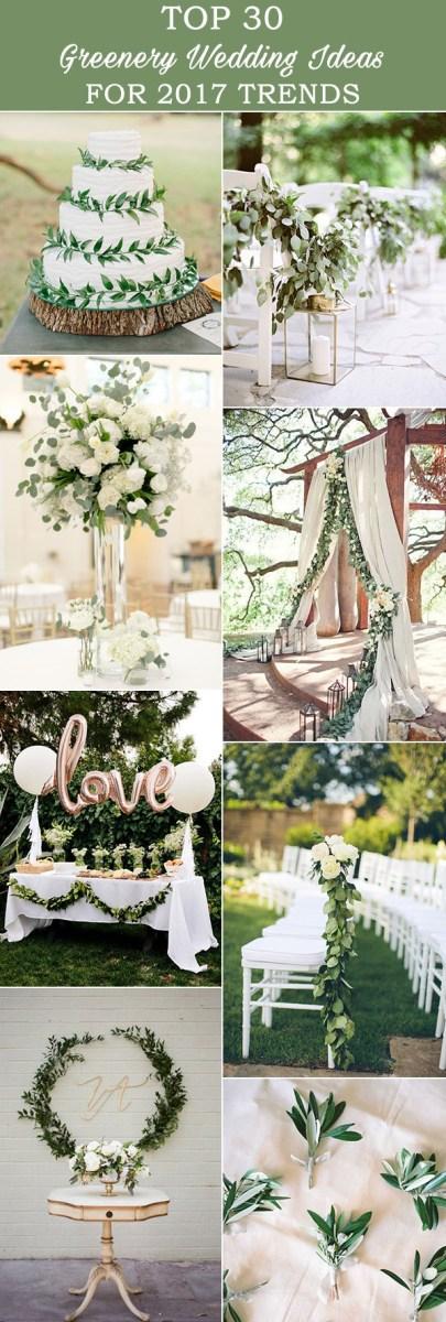 Amazing Wedding Ideas Trendy Greenery Wedding Ideas For 2018 Brides