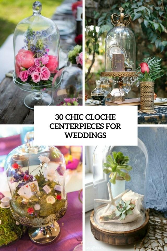 Centerpieces For Wedding 30 Chic Cloche Centerpieces For Weddings Weddingomania