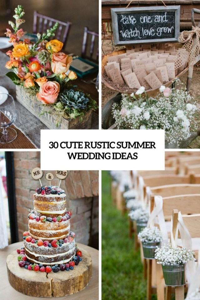 Cute Wedding Ideas 30 Cute Rustic Summer Wedding Ideas Weddingomania