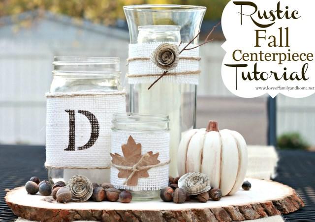 Diy Fall Wedding Ideas Rustic Fall Centerpiece Tutorial Love Of Family Home