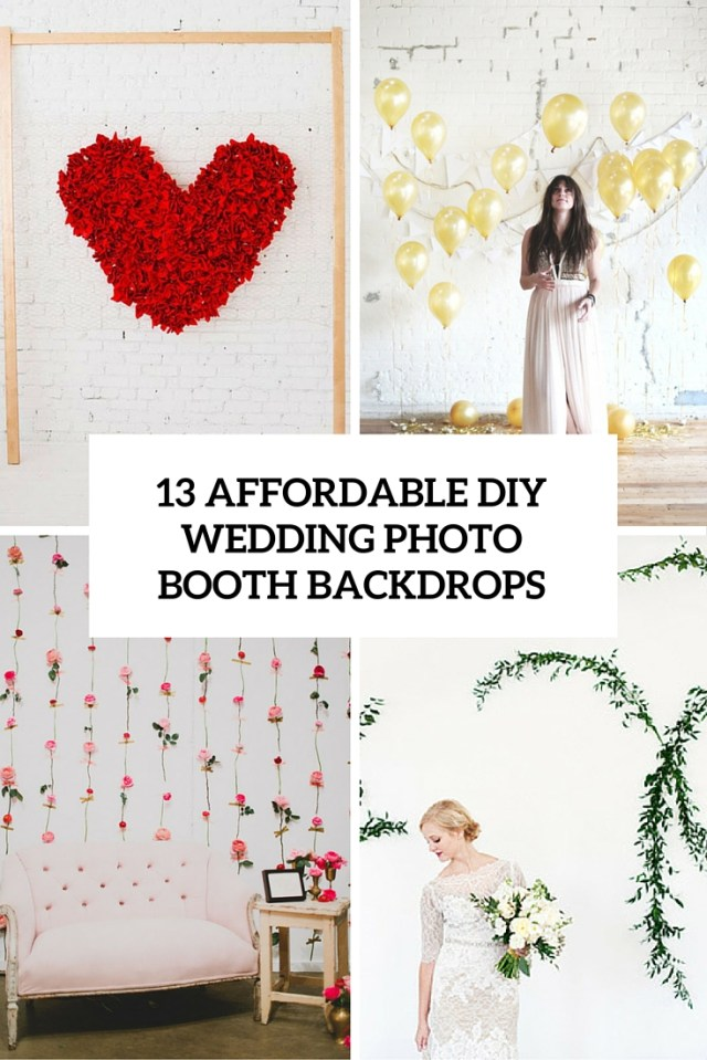 Diy Wedding Backdrop 13 Diy Wedding Photo Booth Backdrops That Are Fun And Affordable