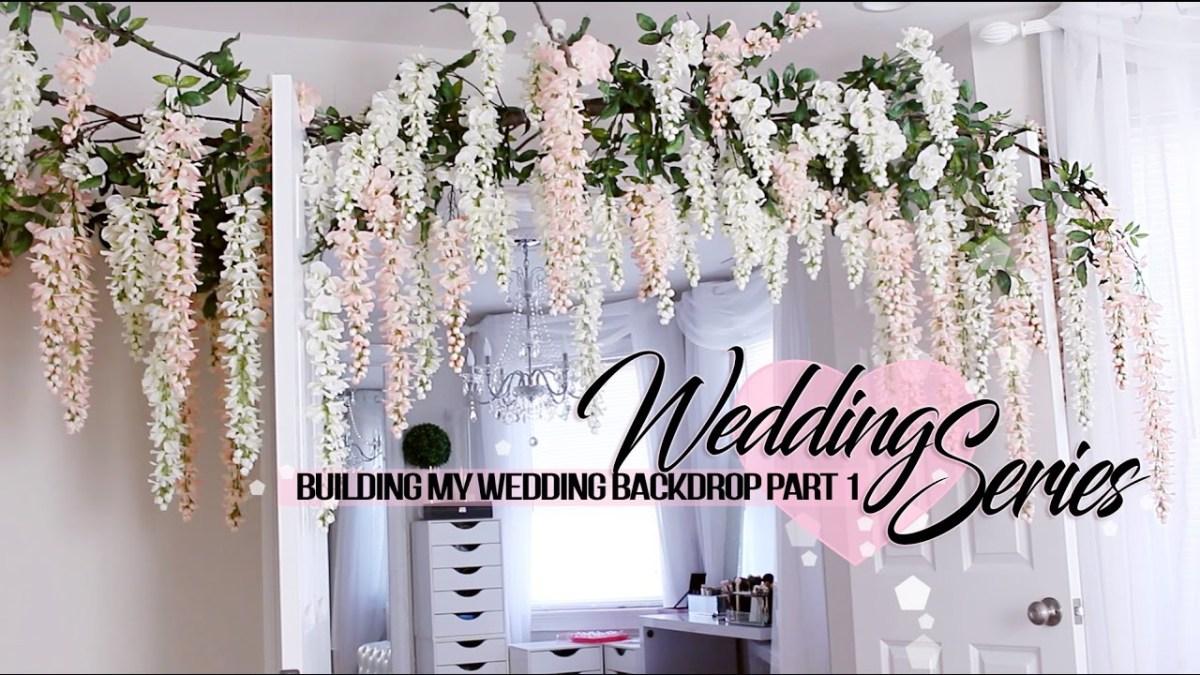 Diy Wedding Backdrop Wedding Series Building My Wedding Backdrop Youtube
