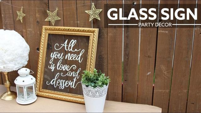 Diy Wedding Signs Diy Wedding Party Glass Sign Seal De Vidrio Youtube