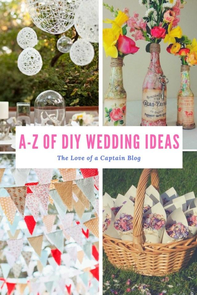 Dyi Wedding Ideas A Z Of Diy Wedding Ideas The Love Of A Captain Blog