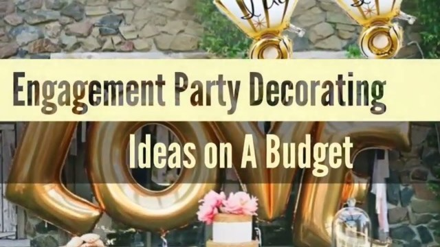Engagement Decoration Ideas 25 Simple Stylish Engagement Party Decorating Ideas On A Budget