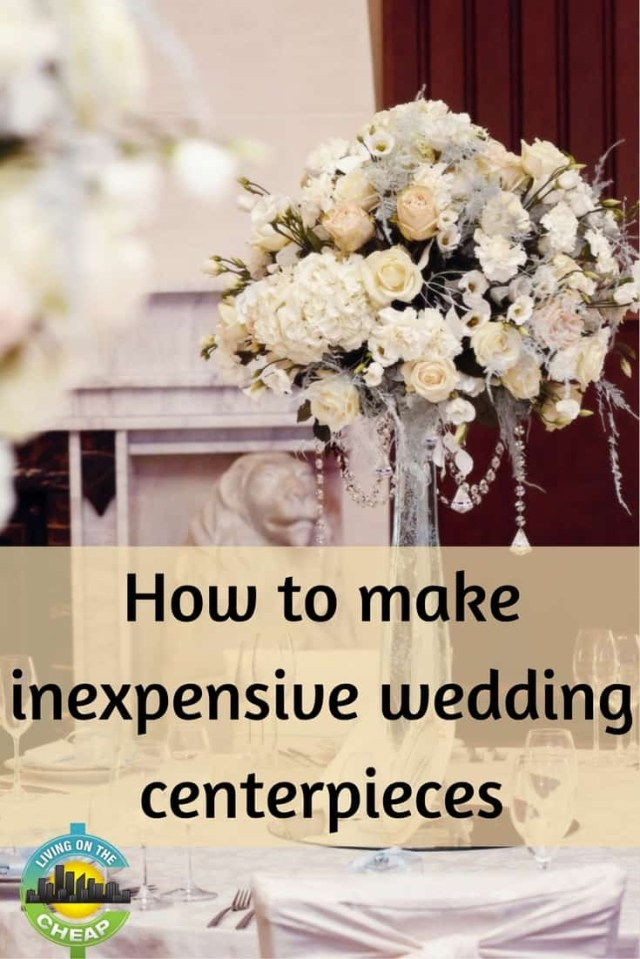 Frugal Wedding Decor How To Make Inexpensive Wedding Centerpieces Living On The Cheap