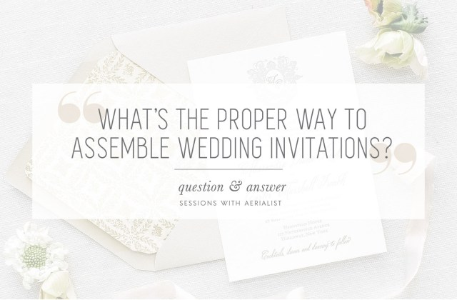 How To Stuff Wedding Invitations Qa Whats The Proper Way To Assemble Wedding Invitations