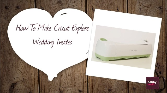 Making Wedding Invitations Diy Wedding Invites With The Cricut Explore Hobcraft Youtube