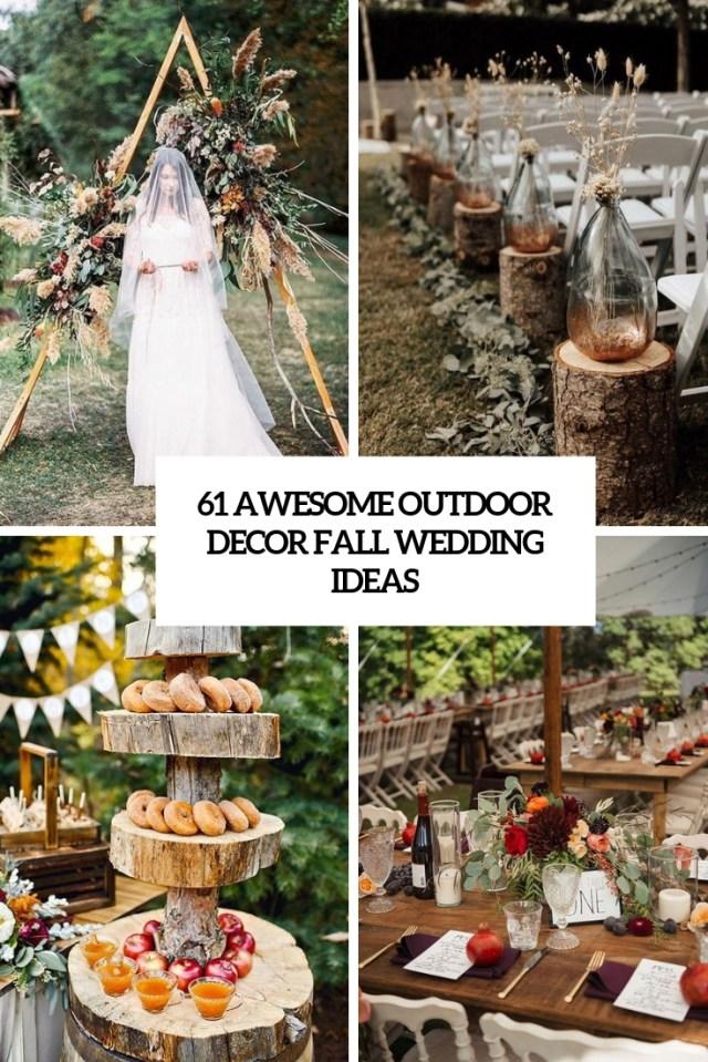 Wedding Decorations Fall 61 Awesome Outdoor Dcor Fall Wedding Ideas Weddingomania