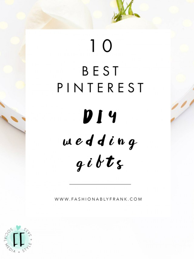 Wedding Gift Ideas Diy 10 Best Personalized Pinterest Diy Wedding Gifts Fashionably Frank