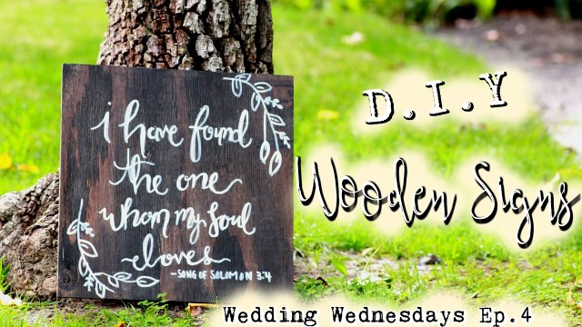 Wedding Signs Diy Diy Wooden Signs Boho Inspired Wedding Wedding Wednesdays Ep
