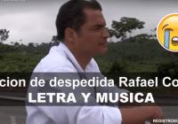 cancion-de-despedida-rafael-correa-registroecuador.com-letra-y-musica