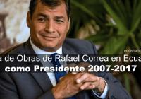 Lista-de-Obras-de-Rafael-Correa-en-Ecuador-como-Presidente-2007-2017-registroecuador