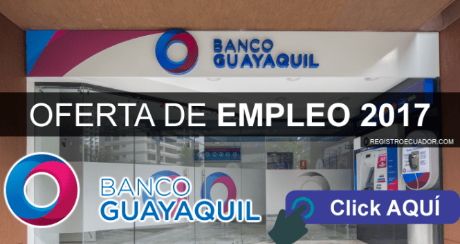 banco de guayaquil oferta de trabajo 2017 registroecuador.com