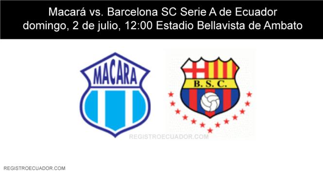 Macará-vs-Barcelona-EN-VIVO-2-de-julio-2017-Partido-registroecuador.com