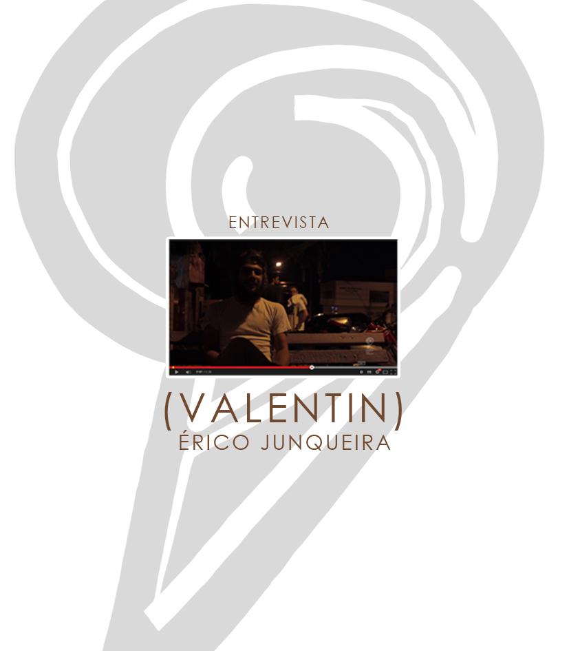 Entrevista com Érico Junqueira – Valentin.