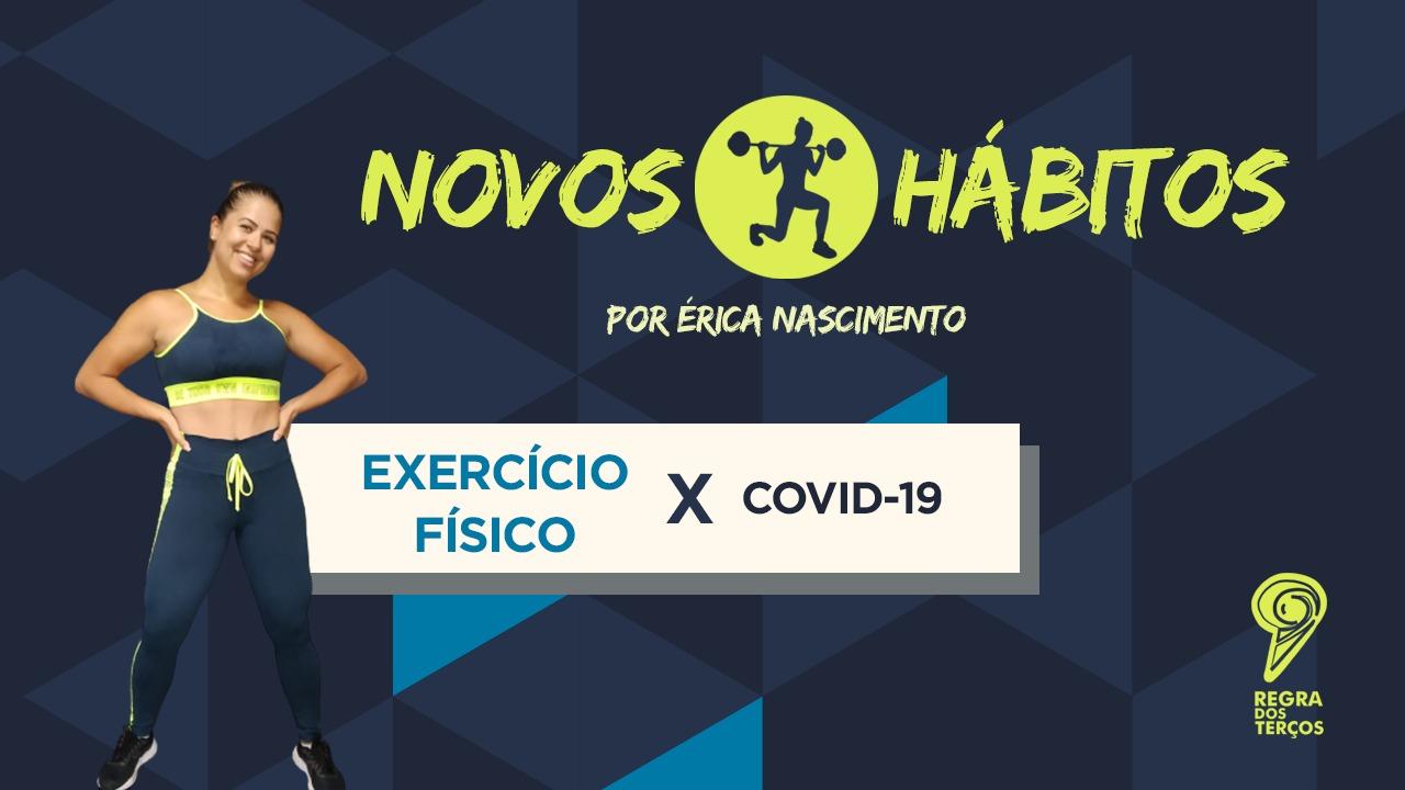 EXERCÍCIOS FÍSICOS PODEM SER ALIADOS PARA ESCAPAR DA COVID-19