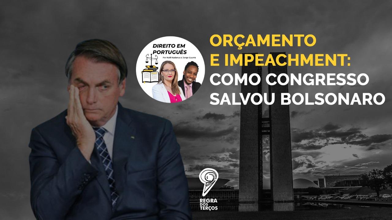 IMPEACHMENT E ORÇAMENTO: COMO O CONGRESSO SALVOU BOLSONARO