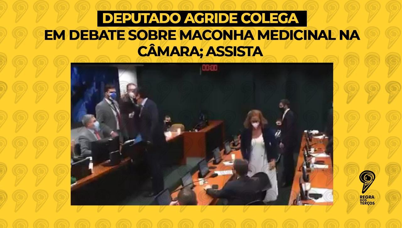 DEPUTADO AGRIDE COLEGA EM DEBATE SOBRE MACONHA MEDICINAL NA CÂMARA; ASSISTA