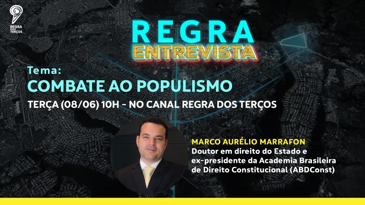 REGRA ENTREVISTA: MARCO AURÉLIO MARRAFON FALA SOBRE COMBATE AO POPULISMO