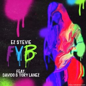 Ez Stevie Ft. Davido & Tory Lanez – FYB (Free Your Body)