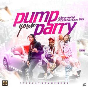 Abramsoul – Pump Your Parry Ft. C Blvck & Don Blu
