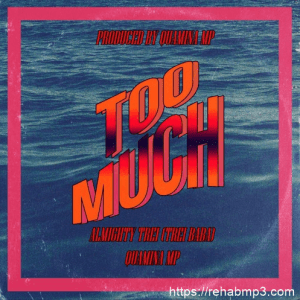 Almighty Trei - Too Much Ft. Quamina MP3 Audio Download