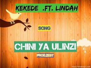 Kekede – Chini Ya Ulinzi Ft. Lindah