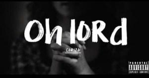 Corizo - Oh Lord Mp3 Download