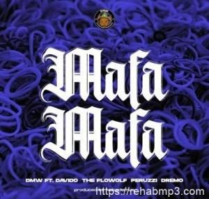 LYRICS: DMW Ft. Davido, Peruzzi, Dremo & The Flowolf – Mafa Mafa