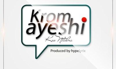 Koo Ntakra - Krom Ayeshi (Prod. by Hypelrix) Mp3 Audio Download