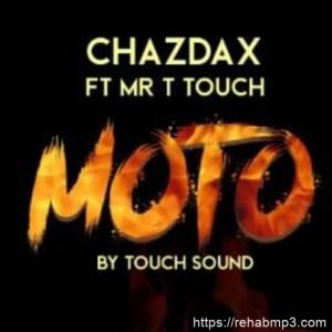 ChazDax  – Moto Ft. Mr T Touch